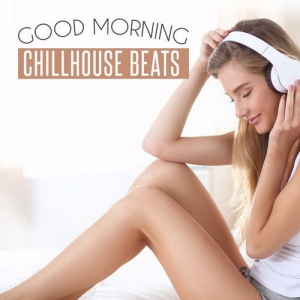 VA - Good Morning Chillhouse Beats