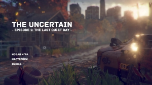 The Uncertain: Episode 1 - The Last Quiet Day | RePack от FitGirl