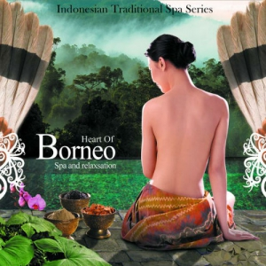 Borneo - Heart of Borneo - Spa and Relaxation (Instrumental)