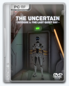 The Uncertain | Repack Other s [Episode 1 - The Last Quiet Day]