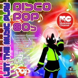 VA - Let The Music Play: Disco-Pop 80s