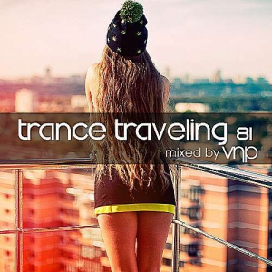 VA - Trance Traveling 81 (Mixed by VNP)