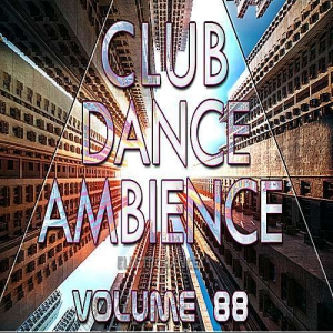 VA - Club Dance Ambience Vol.88