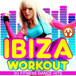 VA - Ibiza Workout 30 Fitness Hits Party