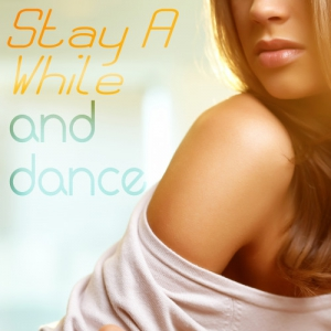 VA - Stay a While and Dance