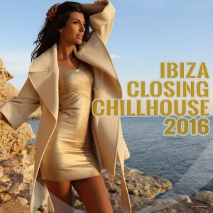 VA - Ibiza Closing Chillhouse 2016