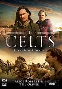 Кельты: Кровью и железом с Элис Робертс и Нилом Оливером