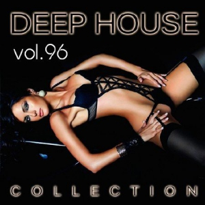 VA - Deep House Collection Vol.96