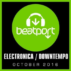 VA - Beatport Top 100 Electronica [Downtempo October]
