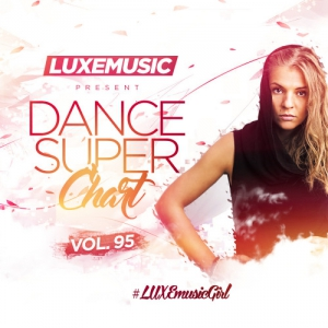 LUXEmusic - Dance Super Chart Vol.95