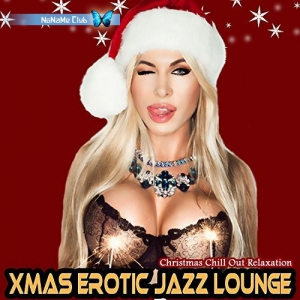 VA - Xmas Erotic Jazz Lounge - Christmas Chill Out Relaxation