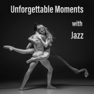 VA - Unforgettable Moments with Jazz