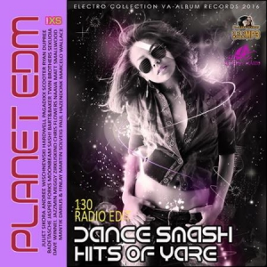 VA - Dance Smash Hits Of Yare: Planet EDM