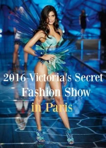 Ежегодный шоу - показ мод - The Victoria's Secret Fashion Show in Paris