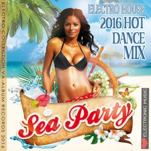VA - Sea Party: Hot Dance Electro House