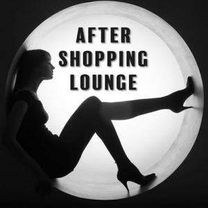VA - After Shopping Lounge