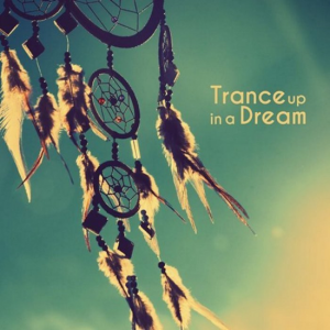 VA - Trance up in a Dream
