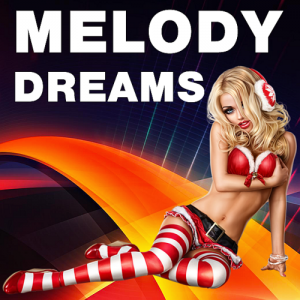 VA - Melody Across The World Dreams
