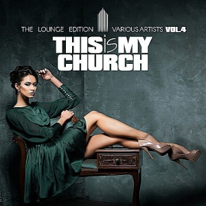 VA - This Is My Church Vol.4 (The Lounge Edition)