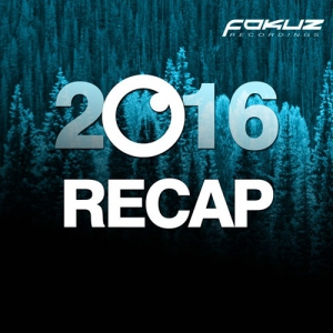 VA – Fokuz Recordings - 2016 Recap