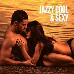 VA - Jazzy Cool & Sexy, Vol. 1 (Smooth Jazz & Lounge Grooves)