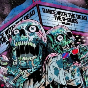 Dance With The Dead / B-Sides: Volume 1