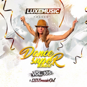 LUXEmusic - Dance Super Chart Vol.105