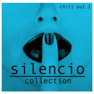 VA - Silencio Collection Vol.1 Chill Out