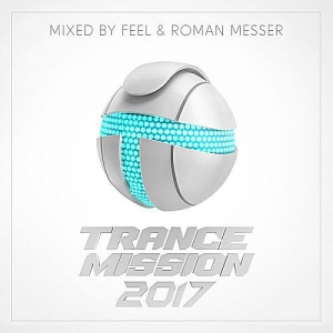 VA - TranceMission 2017 (Mixed by Feel & Roman Messer)