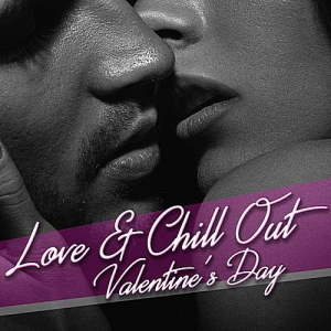 VA - Love & Chill Out Valentines Day