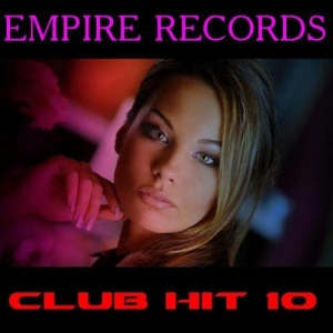 VA - Empire Records - Club Hit 10