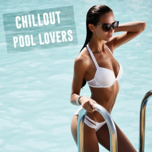 VA - Chillout Pool Lovers