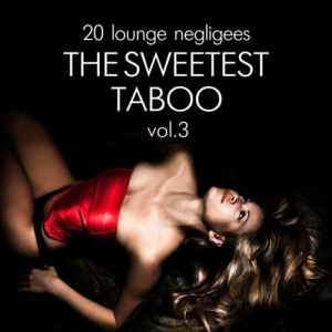 VA - The Sweetest Taboo Vol.3: 20 Lounge Negligees