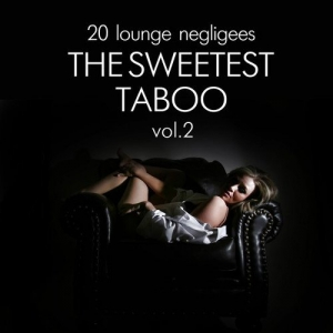 VA - The Sweetest Taboo Vol.2: 20 Lounge Negligees
