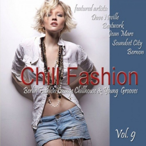 VA - Chill Fashion Vol.9 (Berlin Fashion Lounge Chill House And Young Grooves)