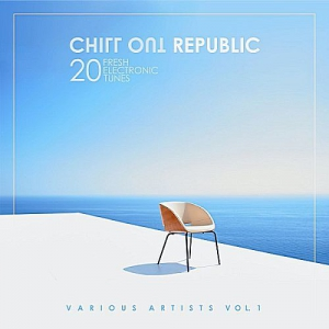VA - Chill out Republic (20 Fresh Electronic Tunes) Vol.1