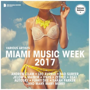 VA - Miami Music Week 2017 (Deluxe Version)