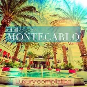 VA - Chill Out In Montecarlo Vol.4 (Luxury Compilation)