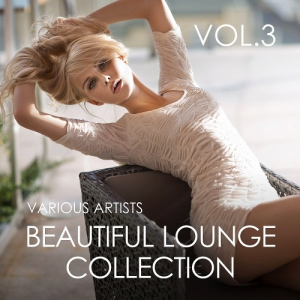 VA - Beautiful Lounge Collection Vol 3