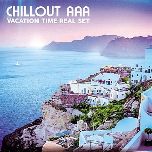 VA - Chillout AAA Vacation Time Real Set