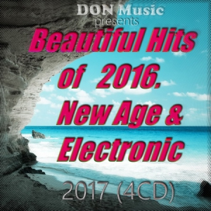 VA - Beautiful Hits of 2016. New Age & Electronic [4CD]