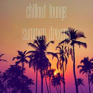VA - Chillout Lounge Summer Dreams