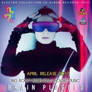 VA - Brain Plugged: Big Room House Music