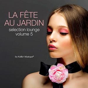 VA - La Fete Au Jardin Selection Lounge Vol.5