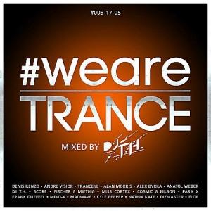 VA - #WeAreTrance #005-17-05 (Mixed by DJ T.H.)