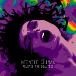 Midnite Climax - Release The Beauties