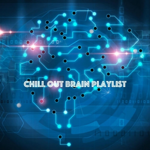 VA - Chill Out Brain Playlist