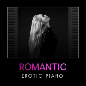 VA - Romantic Erotic Piano: Sensual Erotic Jazz