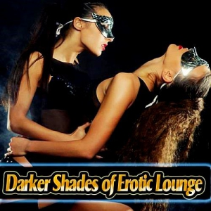 VA - Darker Shades Of Erotic Lounge