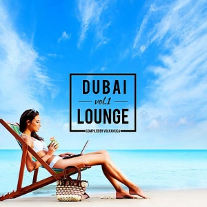 VA - Dubai Lounge Vol.1 (Compiled by Volcanuca)
